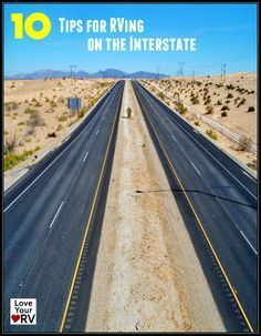 Driving your RV on them is much different then a regular car or truck. Here are some things I've learned that can help  make driving an RV on the Interstate highways a little more enjoyable and safe. http://www.loveyourrv.com/10-tips-for-driving-an-rv-on-the-interstate-highways/ #RV #Tips
