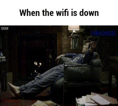 When the wifi is down, I turn into Sherlock.