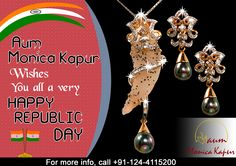 Aum Monica Kapur wishes you all a very #happy #republic Day.!!  For #Elegant and #stylish Jewellery by Aum Monica Kapur Visit our office at : Aum Monica Kapur Studio 3A1, 2nd Floor, Gold Souk C-Block,Sushant Lok-1, Gurgaon-122002  Email : aummonica2004@gmail.com Call #aummonicakapur on 0124-4115200 for more info