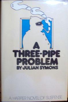 Sherlock Holmes,Julian Symons, A Three-Pipe Problem, first edition