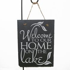 Buy Welcome to our home on the lake slate sign - Welcome to our home sign, Lake home sign, Fishing Sign, Father's Day gift, Cabin Decor by levinyl. Explore more products on http://levinyl.etsy.com