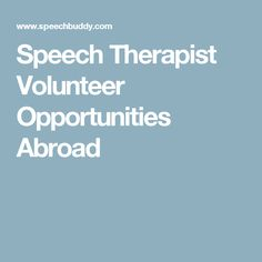Speech Therapist Volunteer Opportunities Abroad