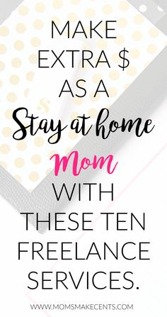 Want to stay at home with your babies, but need to contribute financially? Check out these 10 #freelance services you can offer as a #SAHM. #wahm #workathomemom #mompreneur