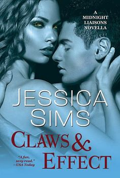 Claws & Effect by Jessica Sims / Jessica Clare | Midnight Liaisons, novella | Cover by Meljean Brook | http://jessica-sims.com | #Paranormal #novella