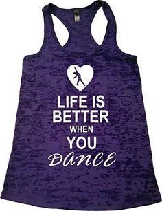 """Women's Workout Dance Burnout Tank - """"Life Is Better When Dance"""""""