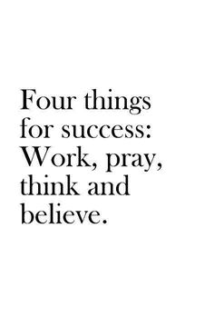 Four Things For Success life quotes quotes quote life success quotes motivational quotes inspirational quotes about life life quotes and sayings life inspiring quotes life image quotes best life quotes quotes about life lessons