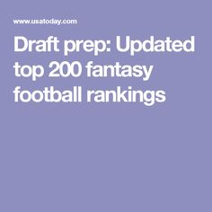 Draft prep: Updated top 200 fantasy football rankings