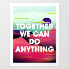 Together We Can Do Anything Art Print
