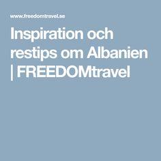Inspiration och restips om Albanien | FREEDOMtravel