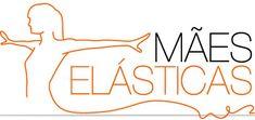 Mães Elásticas - Notícias, Serviços e Produtos para Mães is a internet portal for  mother find news, ideas, articles, products and services for day by day needs.