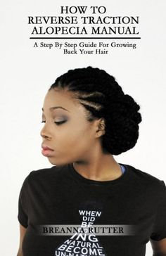 Download free How To Reverse Traction Alopecia Manual: A Step By Step Guide For Growing Back Your Hair pdf