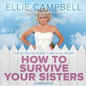 Now in audiobooks. http://smarturl.it/HowSurviveSistersAud 'A wonderfully warm and witty debut novel about family secrets and sibling rivalry' The four MacLeod sisters are no strangers to sisterly rivalry and with one of them about to be married, there are bound to be fireworks.