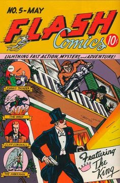 """Alongside major headliners, DC's early anthology comics featured a lot of neat old characters who, sadly, have disappeared from collective memory. The King, by Gardner Fox and Harry Lampert, got the cover spot on Flash Comics #5 (May, 1940). The """"lightning-fast action, mystery, and adventure"""" also included stories featuring The Whip, Cliff Cornwall, and Johnny Thunder. Besides that, The Flash saved an artist from being rubbed out by a greedy art collector, and Hawkman foiled a kidnapping."""
