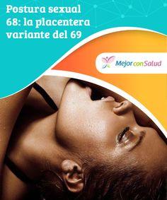 Postura sexual 68: la placentera variante del 69.  Postura sexual 68 la más placentera en el sexo oral, cómo se hace, diferencia con la postura 69, ventajas de probar una nueva postura en el sexo.