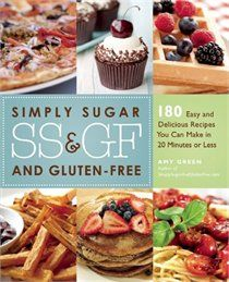 Simply Sugar- and Gluten-Free Meals in 20 Minutes: 120 Easy and Delicious Recipes. Must read. Excited to hear that there are gluten free options that don't require a million ingredients and tons of time.