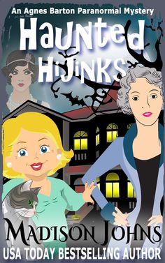 Writers and Readers of Paranormal Mystery: Haunted Highjinks by Madison Johns