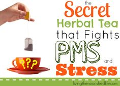 The Secret Herbal Tea that Fights PMS and Stress