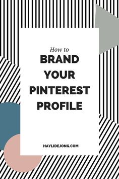 Want to learn how to make your pinterest profile match your brand? Click through to find out how!