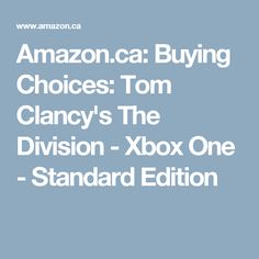 Amazon.ca: Buying Choices: Tom Clancy's The Division - Xbox One - Standard Edition