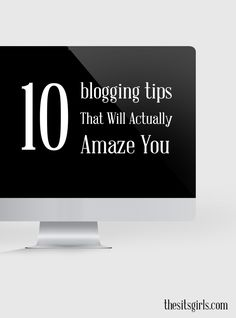 Are you ready for real, practical advice to help you with your blog? This is a list of the top 10 tips for blogging, and they will amaze you. # 9 is one of the easiest things you could do, but it can make a HUGE difference. | Blogging Tips