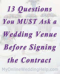 13 Questions to Ask the Wedding Venue Before Signing a Contract | from the MyOnlineWeddingHelp.com Dream Wedding on a Dime ebook Wedding Advice, Wedding Planning Tips, Plan Your Wedding, Budget Wedding, Wedding Ideas, Wedding Stuff, Wedding Expenses, Wedding Reception, Wedding Photos