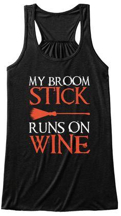 My Broom Stick Runs On Wine Black T-Shirt Front