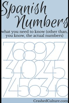 Who knew that numbers could be so interesting? When it comes to Spanish numbers, a new language means different rules, and some of them get kind of funky! via @crashedculture