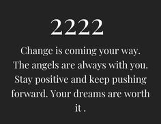 Change Is Coming, Keep Pushing, Angels And Demons, Staying Positive, Dreaming Of You, Positivity, Optimism