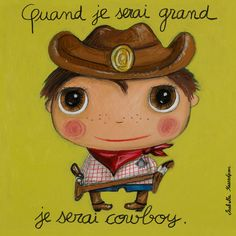 """Tableau """"Quand je serai grand je serai cowboy"""" Isabelle Kessedjian French Illustration, Cute Illustration, Rodeo Cowboys, Western Parties, When I Grow Up, Cowboy And Cowgirl, Tooth Fairy, Art Plastique, Portrait Art"""
