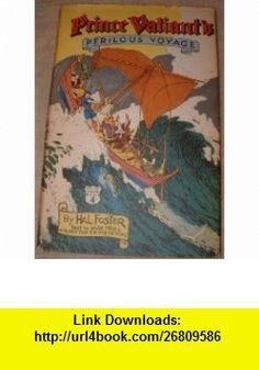Prince Valiants perilous voyage (His Prince Valiant, book 4) Harold Foster ,   ,  , ASIN: B0007EJCB2 , tutorials , pdf , ebook , torrent , downloads , rapidshare , filesonic , hotfile , megaupload , fileserve