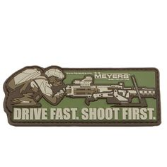 """BE Meyers """"Drive Fast. Shoot First"""" Morale Patch - Part of each patch sale is donated to the Special Operations Warrior Foundation! #donate #military Visit Weapon Outfitters to purchase: http://tinyurl.com/osc8qku"""