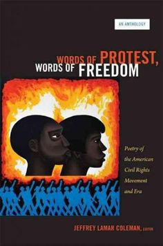 Words of Protest Words of Freedom: Poetry of the American Civil Rights Movement and Era