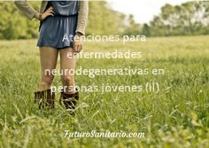 Atenciones para enfermedades degenerativas en personas jóvenes (II)  www.futurosanitario.com  info@futurosanitario.com  http://qoo.ly/ijciu