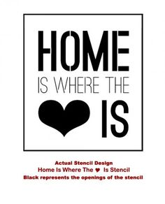 Home Is Where The Heart Is Quote Stencil  See more Wall Quotes Stencils: http://www.cuttingedgestencils.com/wall-quotes-stencils-quotes-for-walls.html