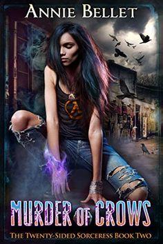 Murder of Crows (The Twenty-Sided Sorceress Book 2) by Annie Bellet, http://www.amazon.com/dp/B00MZ8XXIQ/ref=cm_sw_r_pi_dp_91Icub1F088C1