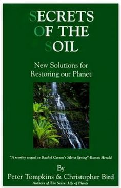 The inherent life force woven through all plants, stones, soil, water, & air is central to our survival, & our relationship to the soil is of vital importance to our future. A thoroughly researched book proving it is the 'buggers' that serve to produce all the natural chemicals we'll ever need to manifest a healthily luxuriant Earth.