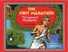 """Anarchy, Marathons and Endurance:  The picture book """"The First Marathon: The Legend of Pheidippides,"""" in the context of the Boston Marathon bombings."""