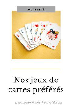 Nos jeux de cartes préférés avec les enfants en famille Jouer, Playing Cards, Gaming Rules, Playing Card Games, Game Cards, Playing Card