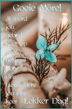 Lekker Dag, Goeie More, Good Morning Messages, Words, Good Morning Wishes, Horse