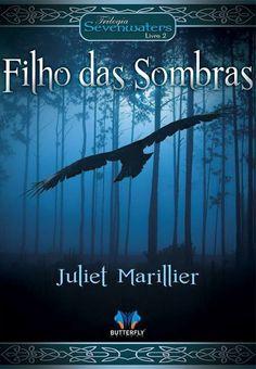 Filho das Sombras (série Sevenwaters) - Juliet Marillier  5 estrelas  sinopse: https://www.skoob.com.br/filho-das-sombras-318815ed357033.html