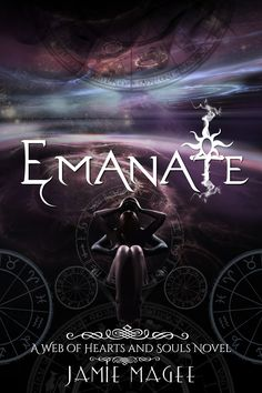 Emanate a Web of Hearts and Souls Novel by Jamie Magee