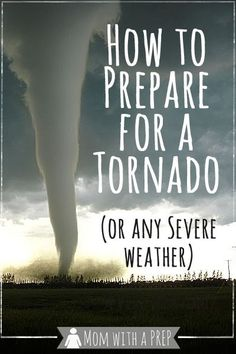 What can you do to help your family prepare for tornado season?