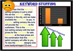 Search Engine Manipulation Articles # 47- KEYWORD STUFFING- Keyword stuffing is the method of stuffing junk and obscured words on a web page to inflate search engine rankings. Keyword stuffing can be as low as 20 keywords on different pages or can be as high as 1000s of keywords on a page.