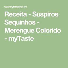 Receita - Suspiros Sequinhos - Merengue Colorido - myTaste