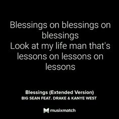Blessings Extended Version Big Sean Drake Kanye West Musixmatch Lyrics Drake Song Quotes Music Quotes Lyrics Rapper Quotes