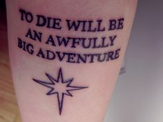 but i love the quote from peter pan, this tattoo with different calligraphy!