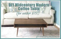 DIY Mid Century Modern Coffee Table for under $75!  Must make one!