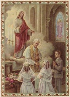 Receiving  First Holy Communion : Pope St Pius X who championed it for younger children