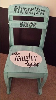 "Timeout Chair - Naughty Spot This would be cute if the top two rows said ""Do the Crime; I like the naughty spot - looks neat that way. Painted Chairs, Painted Furniture, Time Out Chair, Kids Furniture, Funky Furniture, Furniture Makeover, In Kindergarten, Kids And Parenting, Parenting Ideas"