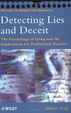 Amazon.com: Detecting Lies and Deceit: The Psychology of Lying and the Implications for Professional Practice (Wiley Series in Psychology of Crime, Policing and Law) (9780471853169): Aldert Vrij: Books